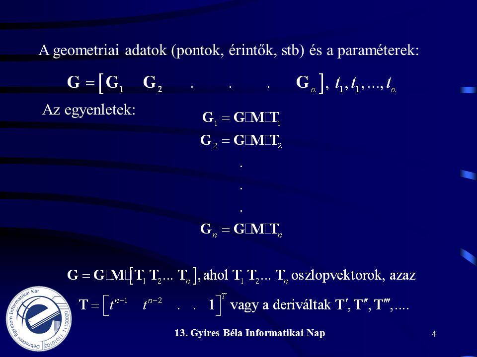 4 A geometriai adatok (pontok, érintők, stb) és a paraméterek: Az egyenletek: