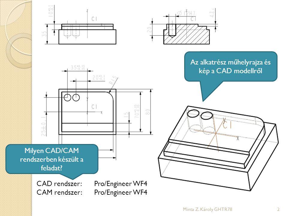 Az alkatrész műhelyrajza és kép a CAD modellről Minta Z.