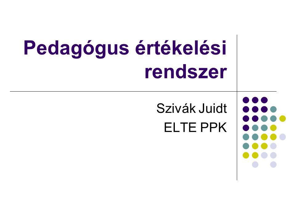 Pedagógus értékelési rendszer Szivák Juidt ELTE PPK