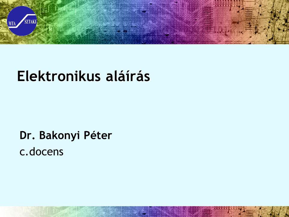 Elektronikus aláírás Dr. Bakonyi Péter c.docens