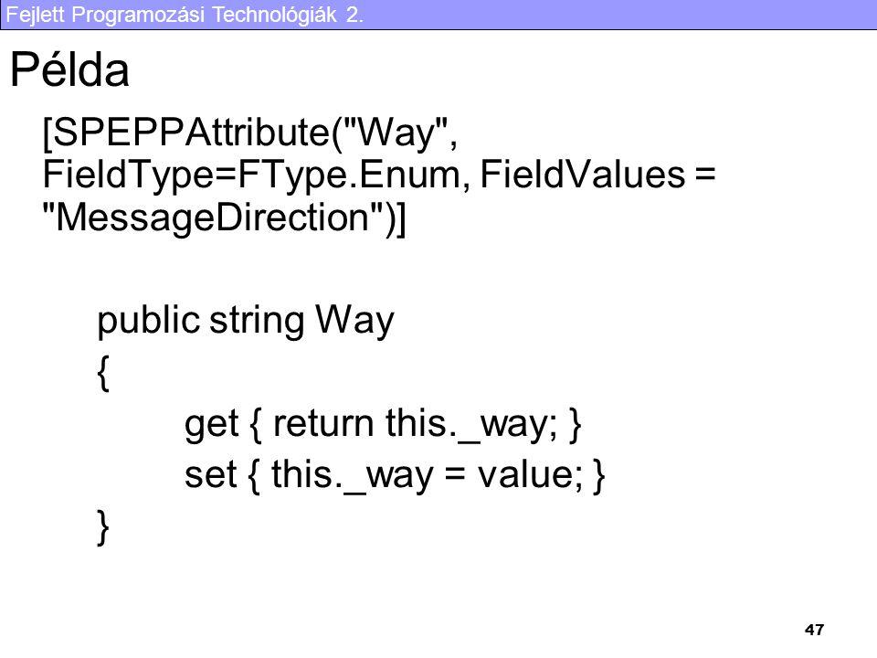 Fejlett Programozási Technológiák 2. 47 Példa [SPEPPAttribute(