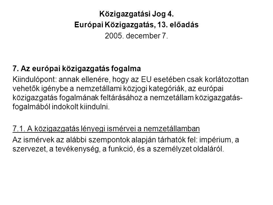 Közigazgatási Jog 4. Európai Közigazgatás, 13. előadás 2005.