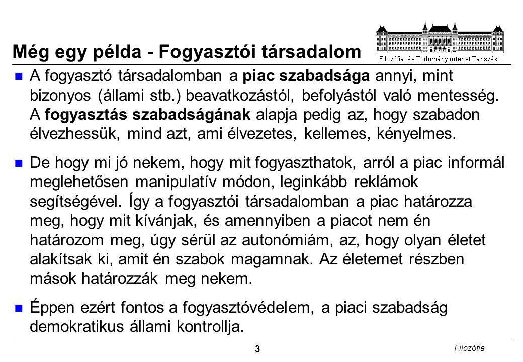 14 Filozófia Negatív szabadság Szabadság valamitől, pl.