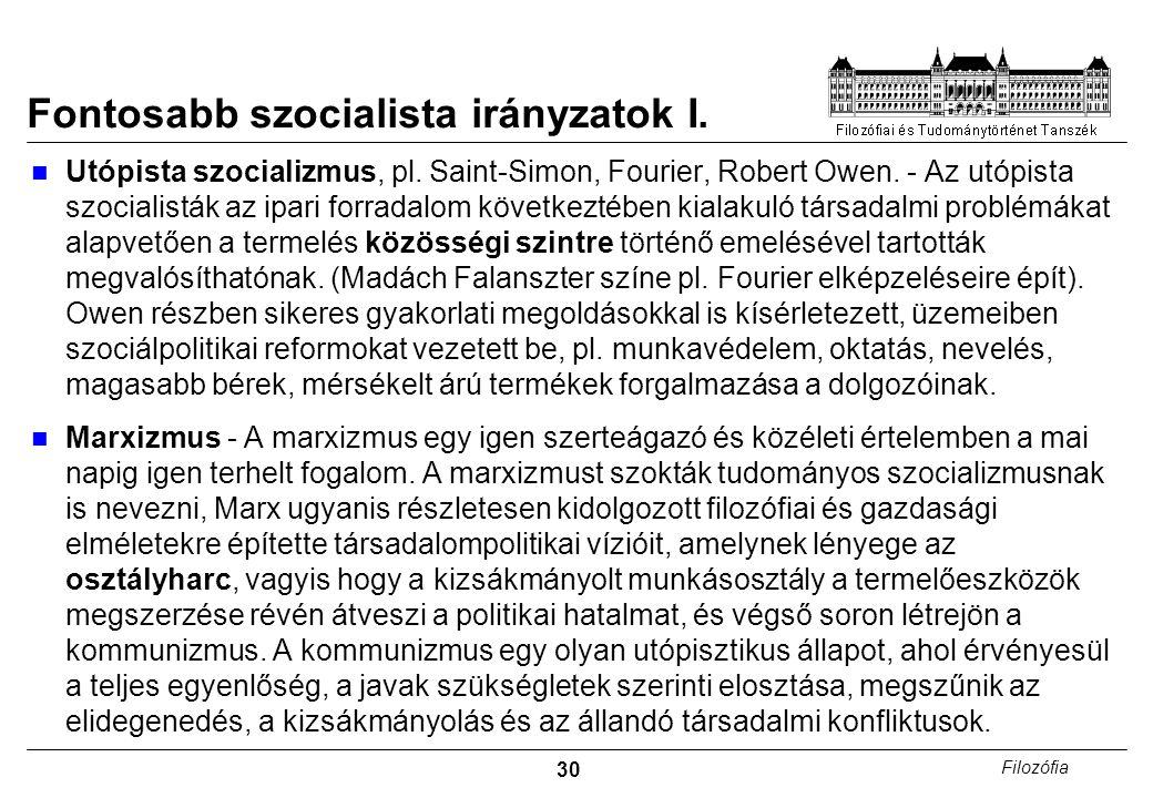 30 Filozófia Fontosabb szocialista irányzatok I.Utópista szocializmus, pl.