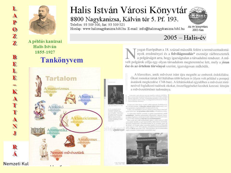 LAPOZZBELE–KATTANJRÁLAPOZZBELE–KATTANJRÁ LAPOZZBELE–KATTANJRÁLAPOZZBELE–KATTANJRÁ A példás kanizsai Halis István 1855-1927 Tankönyvem
