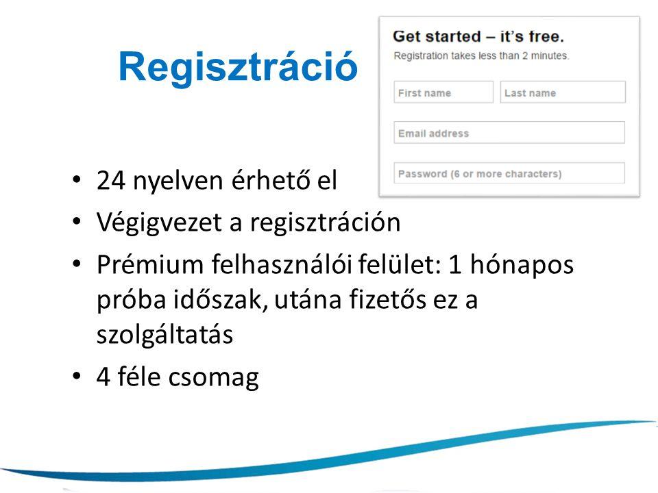 Regisztráció 24 nyelven érhető el Végigvezet a regisztráción Prémium felhasználói felület: 1 hónapos próba időszak, utána fizetős ez a szolgáltatás 4