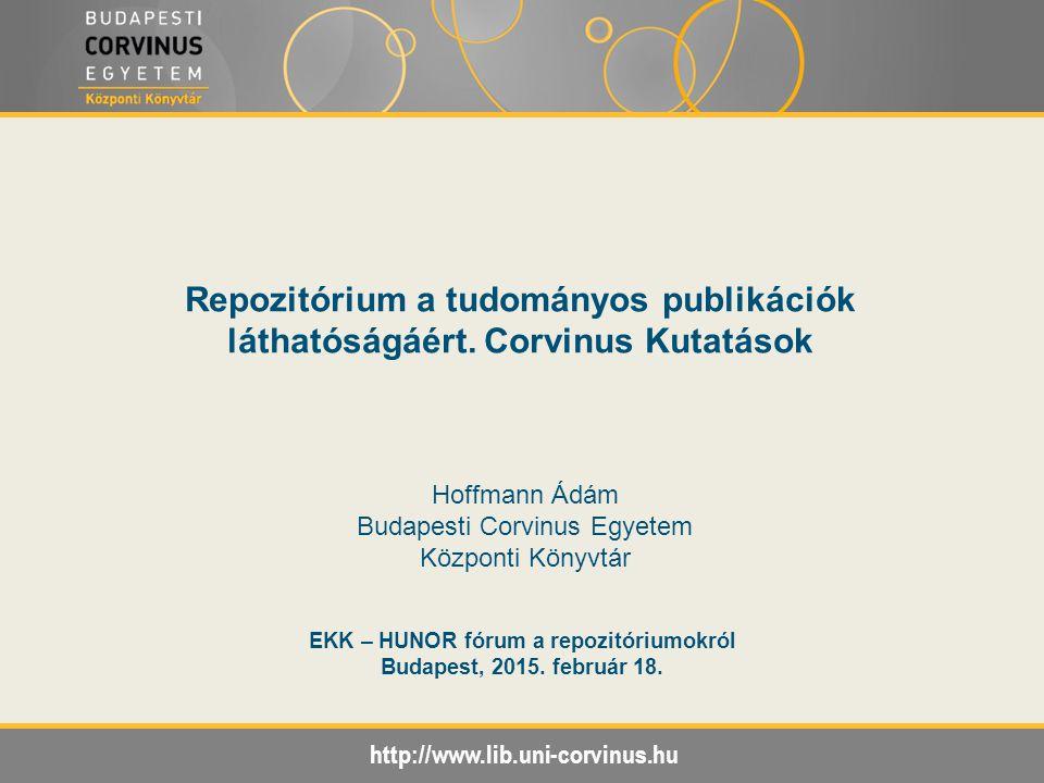 Fő cél: Eszköz: Előnyök: Fő cél: A Budapesti Corvinus Egyetemen keletkező szellemi termékek, tudományos publikációk, kutatási eredmények láthatóvá tétele a nemzetközi szakmai közéletben (is).