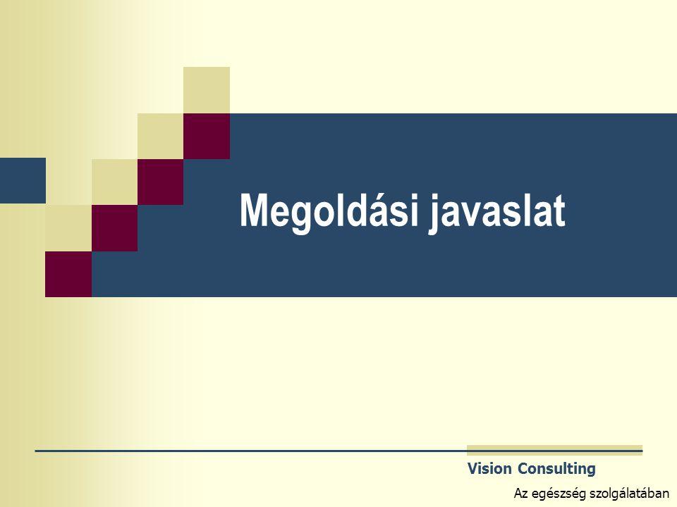 Vision Consulting Az egészség szolgálatában Megoldási javaslat