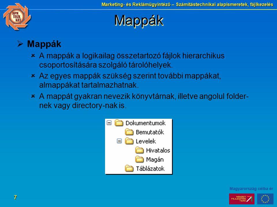Marketing- és Reklámügyintéző – Számítástechnikai alapismeretek, fájlkezelés 7 MappákMappák  Mappák  A mappák a logikailag összetartozó fájlok hiera