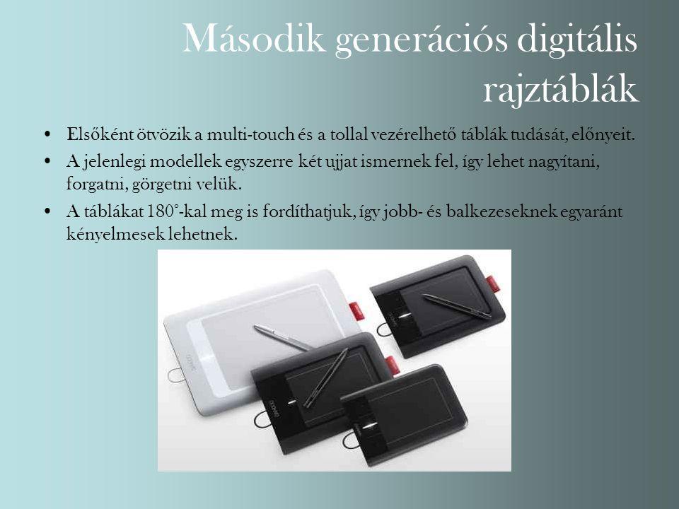 Második generációs digitális rajztáblák Els ő ként ötvözik a multi-touch és a tollal vezérelhet ő táblák tudását, el ő nyeit. A jelenlegi modellek egy
