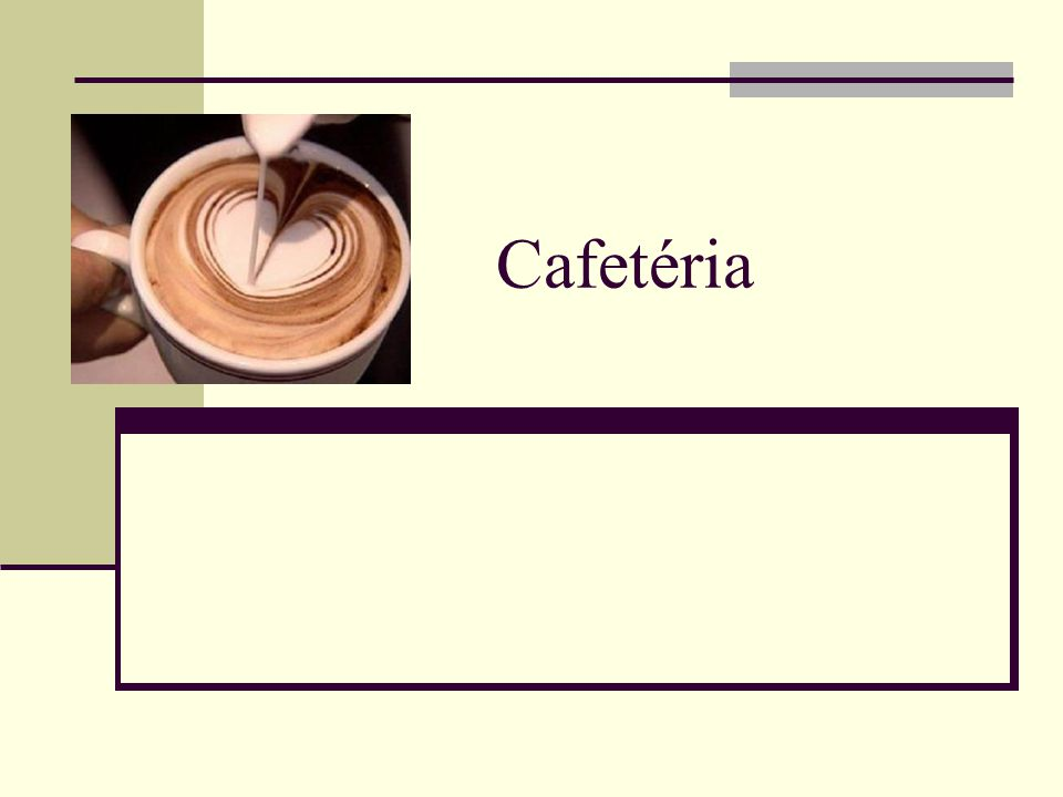 2 Mi a Cafetéria.