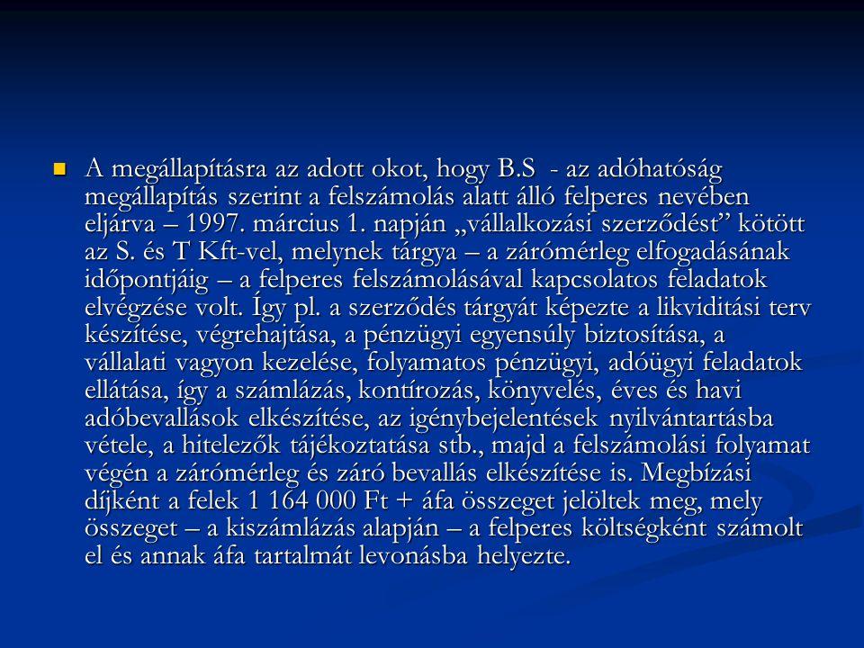 A felperes álláspontja Dr Varga László a felperes képviseletében ismertette A.