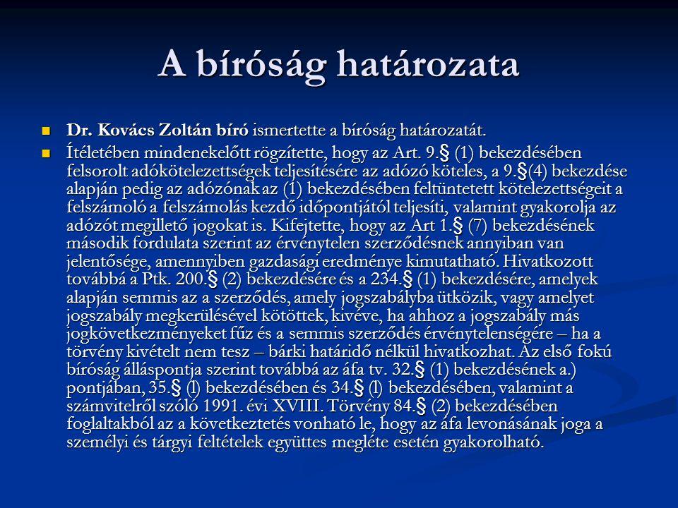 A bíróság határozata Dr. Kovács Zoltán bíró ismertette a bíróság határozatát. Dr. Kovács Zoltán bíró ismertette a bíróság határozatát. Ítéletében mind