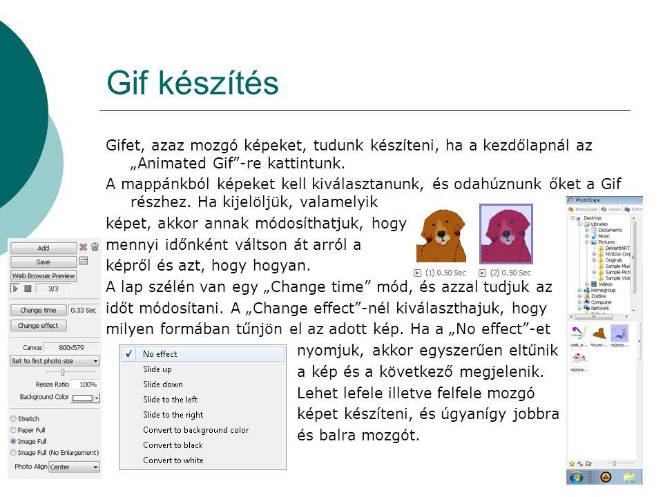 Gif készítés további módai Mikor kiválasztottuk a kívánt effektet, akkor kiválaszthatjuk a kép méretét.