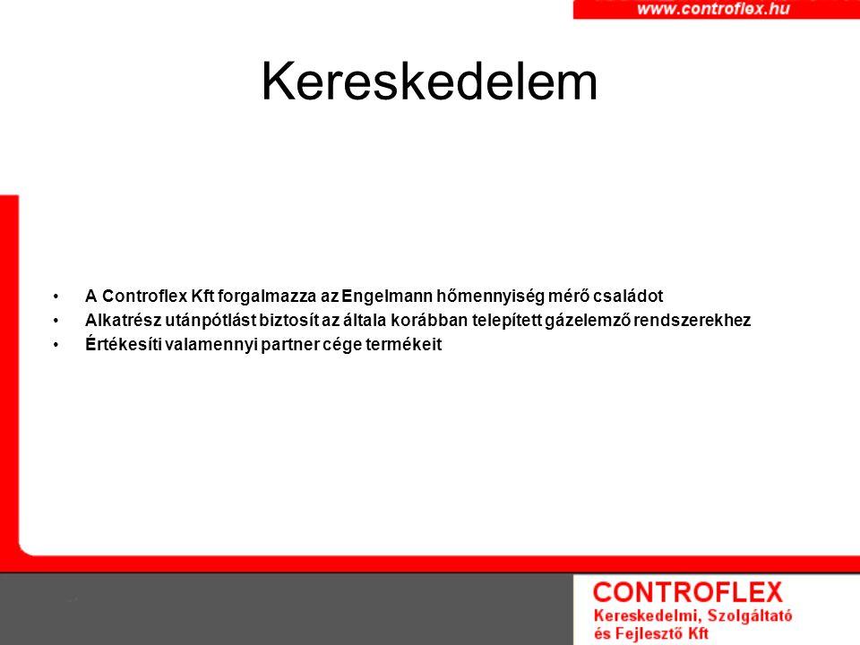 Kereskedelem A Controflex Kft forgalmazza az Engelmann hőmennyiség mérő családot Alkatrész utánpótlást biztosít az általa korábban telepített gázelemző rendszerekhez Értékesíti valamennyi partner cége termékeit