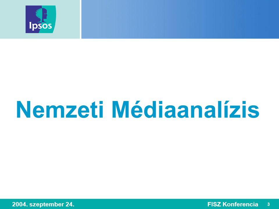 3 2004. szeptember 24.FISZ Konferencia Nemzeti Médiaanalízis