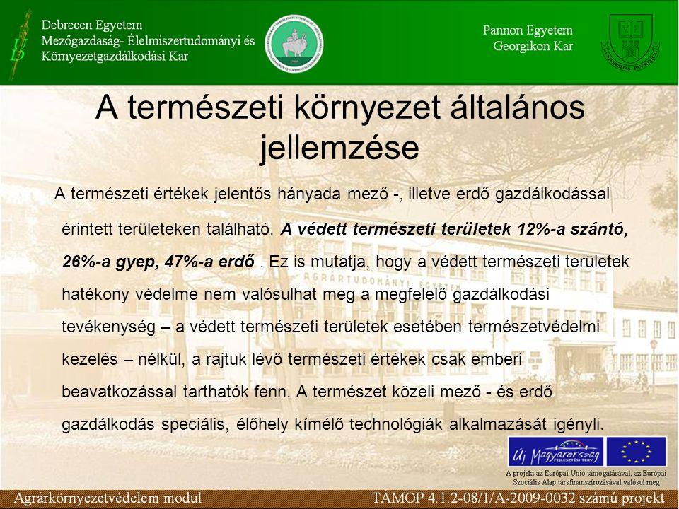 A természeti környezet általános jellemzése A természeti értékek jelentős hányada mező -, illetve erdő gazdálkodással érintett területeken található.
