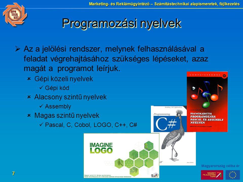 Marketing- és Reklámügyintéző – Számítástechnikai alapismeretek, fájlkezelés 7 Programozási nyelvek  Az a jelölési rendszer, melynek felhasználásával
