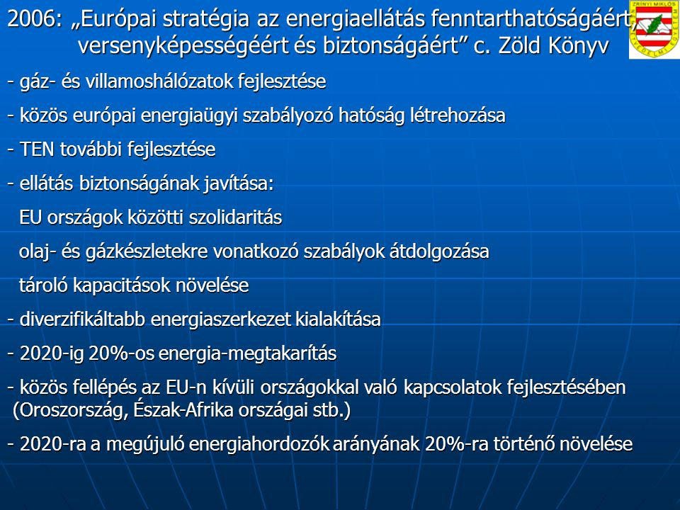 """2006: """"Európai stratégia az energiaellátás fenntarthatóságáért, versenyképességéért és biztonságáért c."""