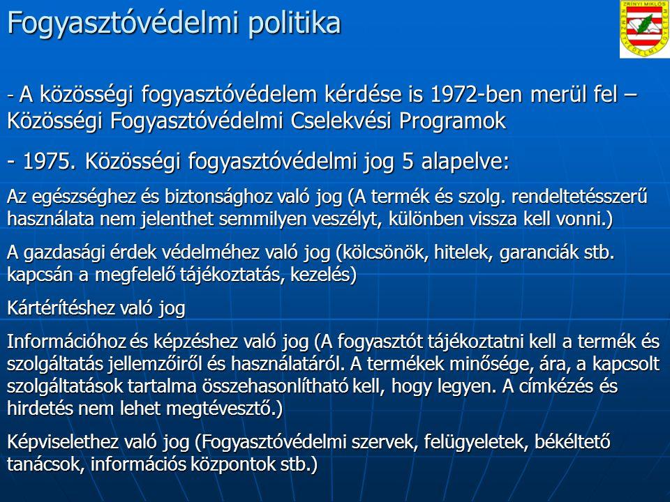 Fogyasztóvédelmi politika - A közösségi fogyasztóvédelem kérdése is 1972-ben merül fel – Közösségi Fogyasztóvédelmi Cselekvési Programok - 1975.