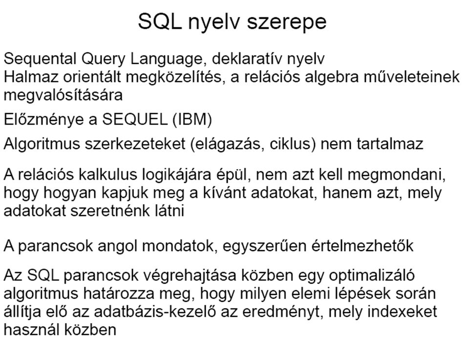 Interaktívan kiadott utasítások Az utasításokat interpreter dolgozza fel.