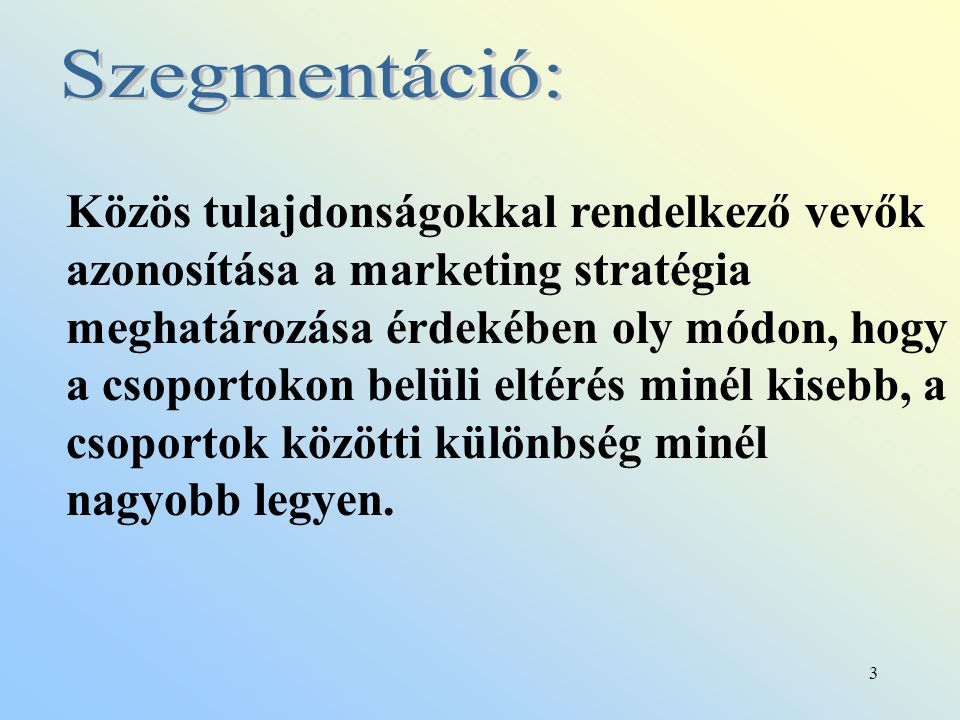 4 tömegmarketing szegmentációs marketing szegletmarketing lokális marketing egyéni marketing