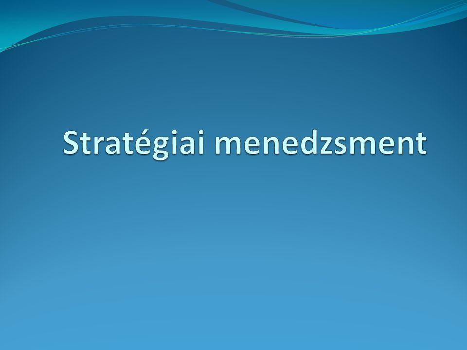 Stratégiai menedzsment elemei Három eleme: a) egy jövőkép meghatározása, értékelés magáról a vállalkozásról, annak különböző érintettjeiről és ezekhez való viszonyáról, b) egy algoritmus a stratégiai elképzelések megvalósításáról c) egy visszacsatolási mechanizmus a stratégia alkalmazásával elért eredményekről, ill.