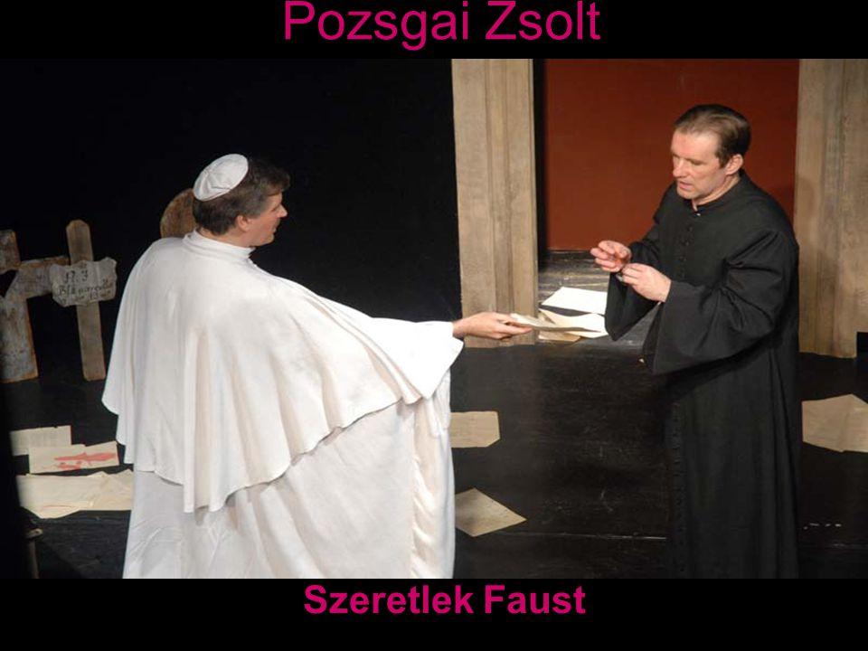 Pozsgai Zsolt Szeretlek Faust