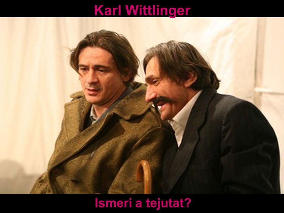 Karl Wittlinger Ismeri a tejutat?