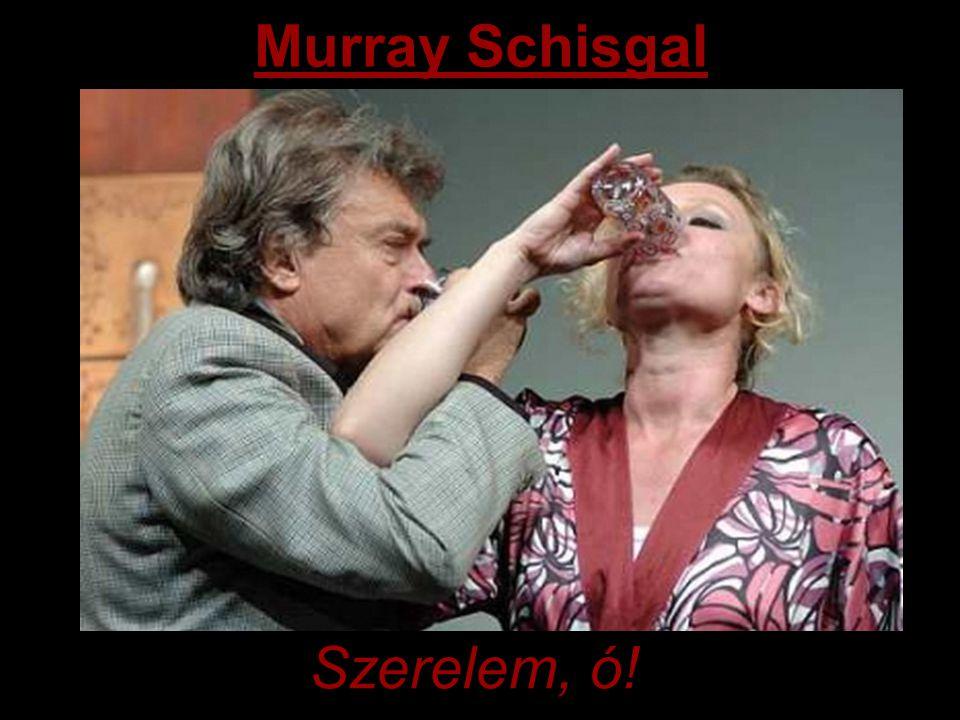 Murray Schisgal Szerelem, ó!