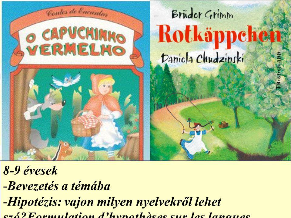8-9 évesek -Bevezetés a témába -Hipotézis: vajon milyen nyelvekről lehet szó?Formulation d'hypothèses sur les langues