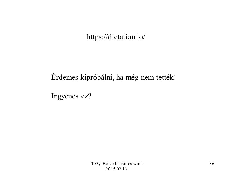 T.Gy. Beszedfelism es szint. 2015.02.13.