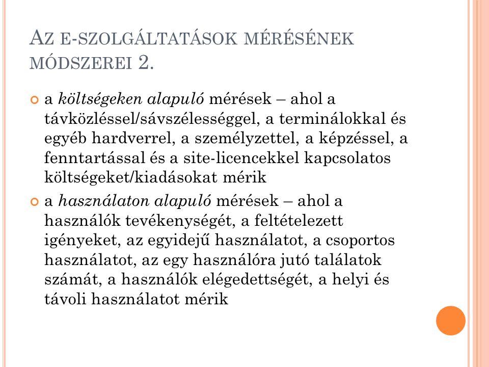 A Z E - SZOLGÁLTATÁSOK MÉRÉSÉNEK MÓDSZEREI 2. a költségeken alapuló mérések – ahol a távközléssel/sávszélességgel, a terminálokkal és egyéb hardverrel