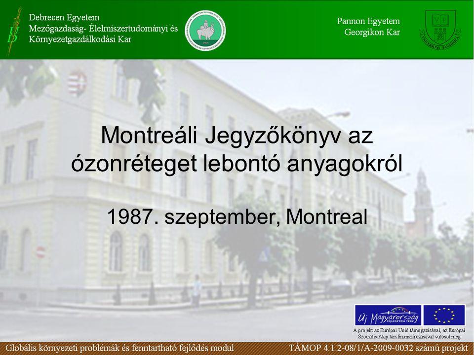 Montreáli Jegyzőkönyv az ózonréteget lebontó anyagokról 1987. szeptember, Montreal