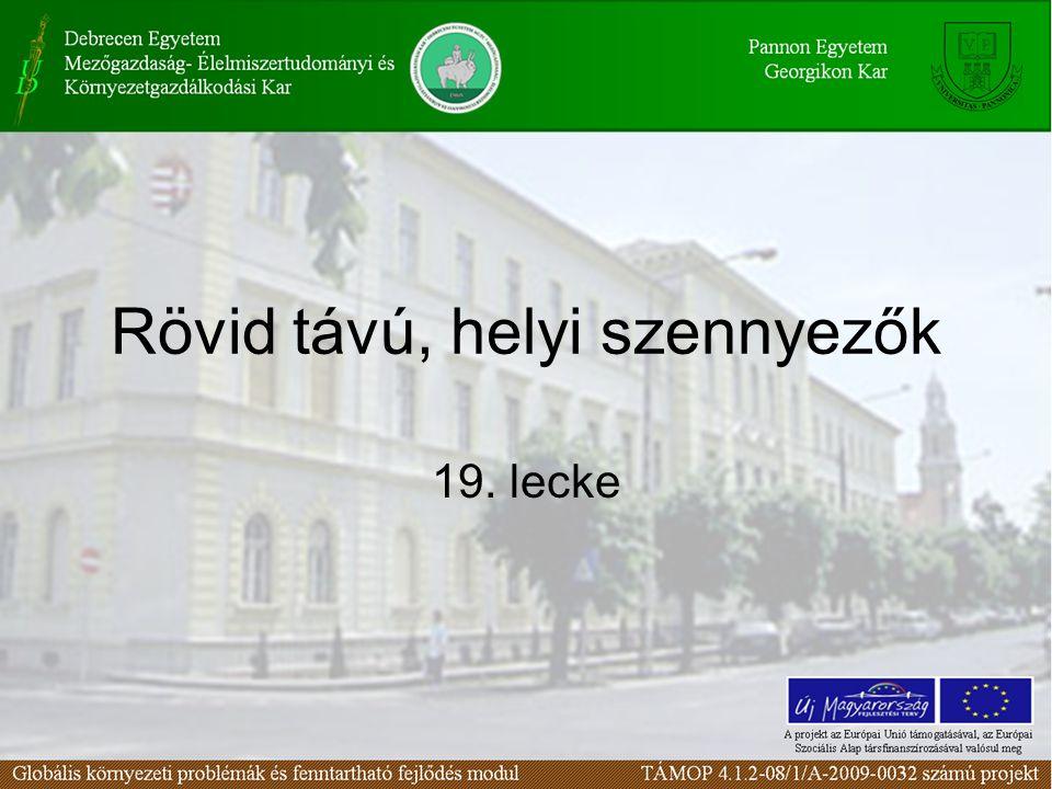 Rövid távú, helyi szennyezők 19. lecke