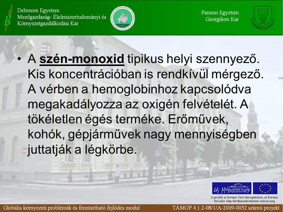 A szén-monoxid tipikus helyi szennyező. Kis koncentrációban is rendkívül mérgező.