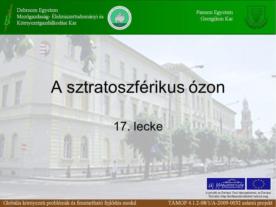 A sztratoszférikus ózon 17. lecke
