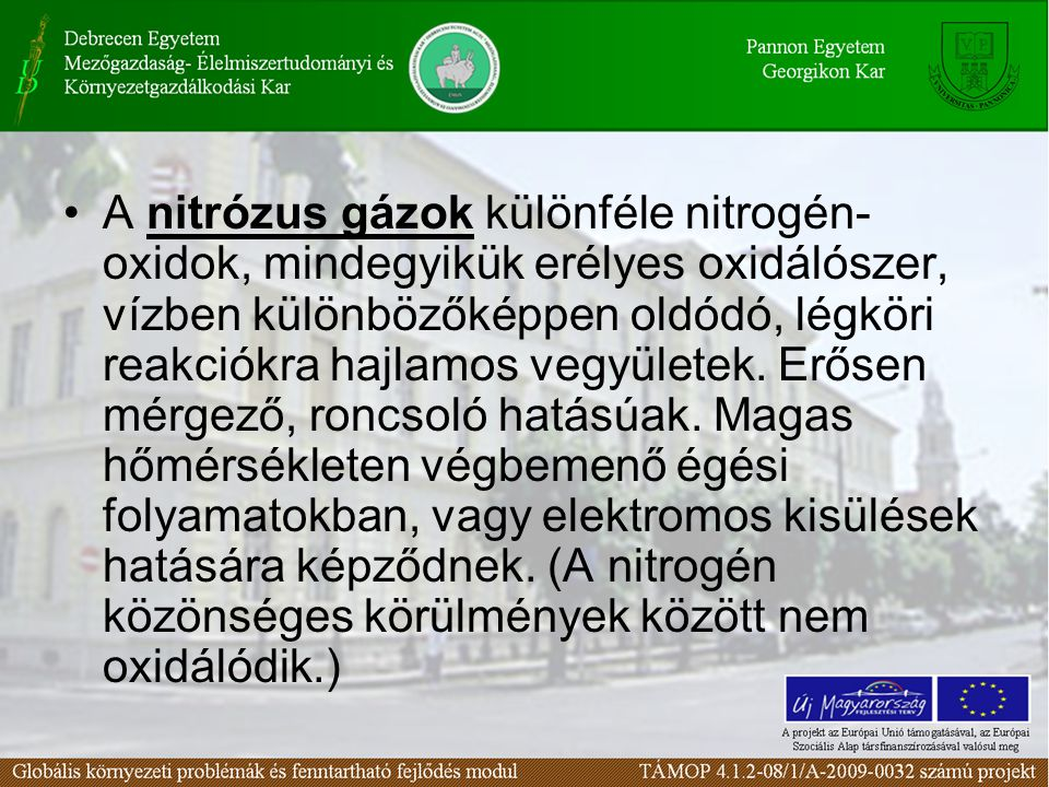 A nitrózus gázok különféle nitrogén- oxidok, mindegyikük erélyes oxidálószer, vízben különbözőképpen oldódó, légköri reakciókra hajlamos vegyületek.