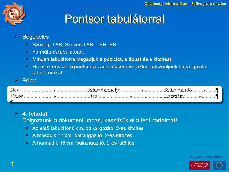 Gazdasági informatikus - Szövegszerkesztés 8 Egyes aláíráshely  Begépelés  TAB, TAB, ENTER  TAB, név, ENTER  TAB, titulus, ENTER  Formázás, Formátum\Tabulátorok…  1.