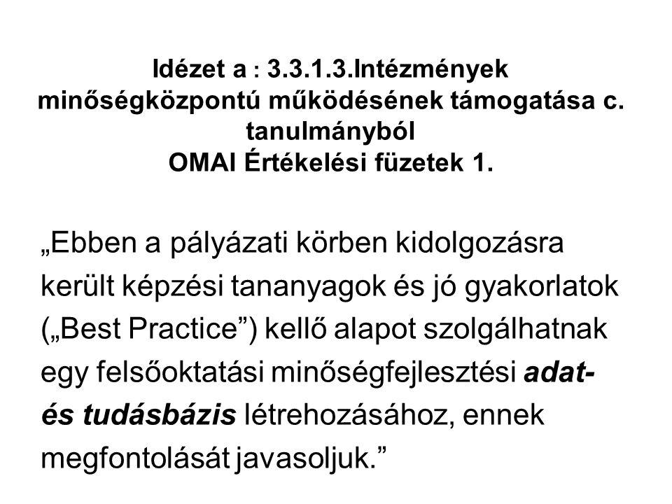 Idézet a : 3.3.1.3.Intézmények minőségközpontú működésének támogatása c.