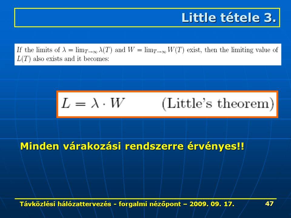 Távközlési hálózattervezés - forgalmi nézőpont – 2009. 09. 17. 47 Little tétele 3. Minden várakozási rendszerre érvényes!!