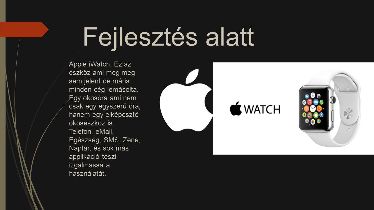 Fejlesztés alatt Apple iWatch. Ez az eszköz ami még meg sem jelent de máris minden cég lemásolta. Egy okosóra ami nem csak egy egyszerű óra, hanem egy