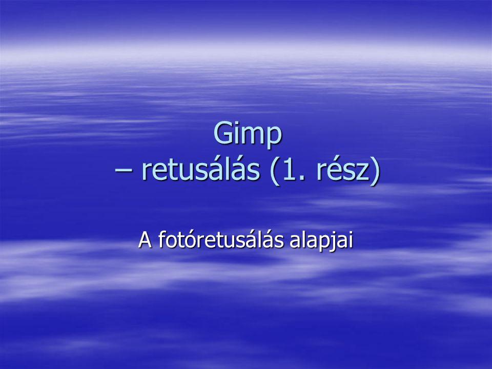 Gimp – retusálás (1. rész) A fotóretusálás alapjai