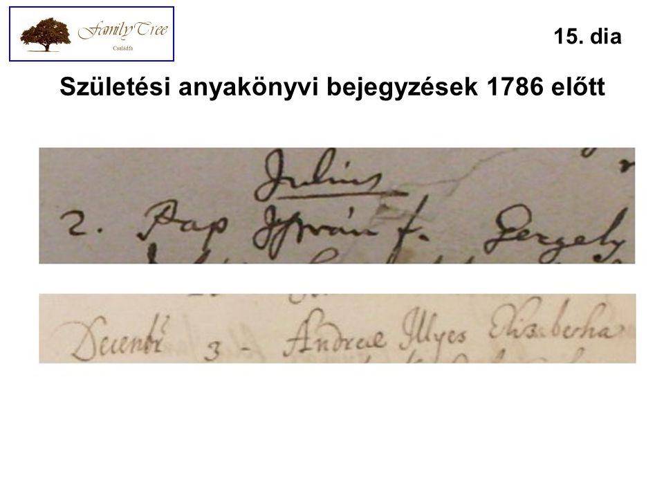 Születési anyakönyvi bejegyzések 1786 előtt 15. dia