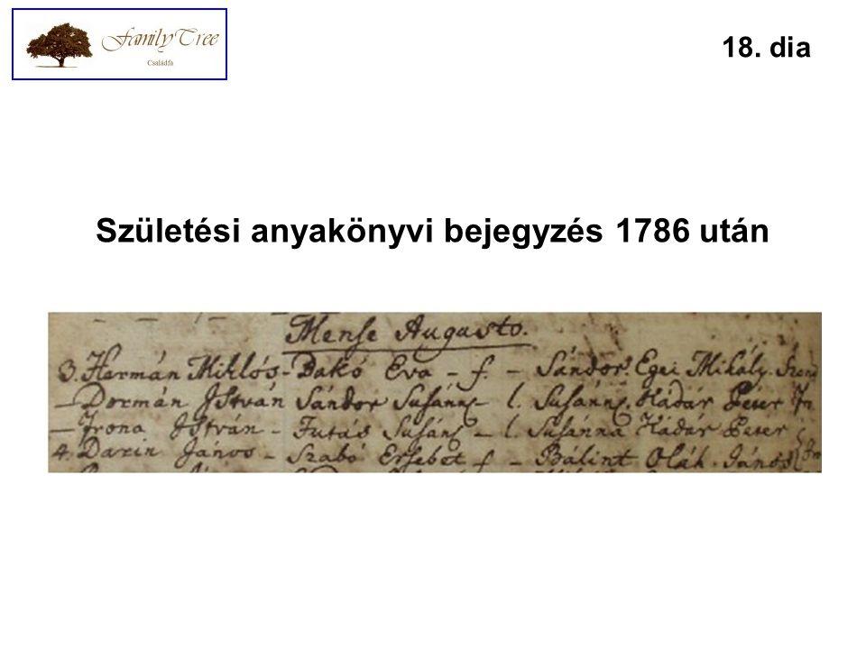 Születési anyakönyvi bejegyzés 1786 után 18. dia