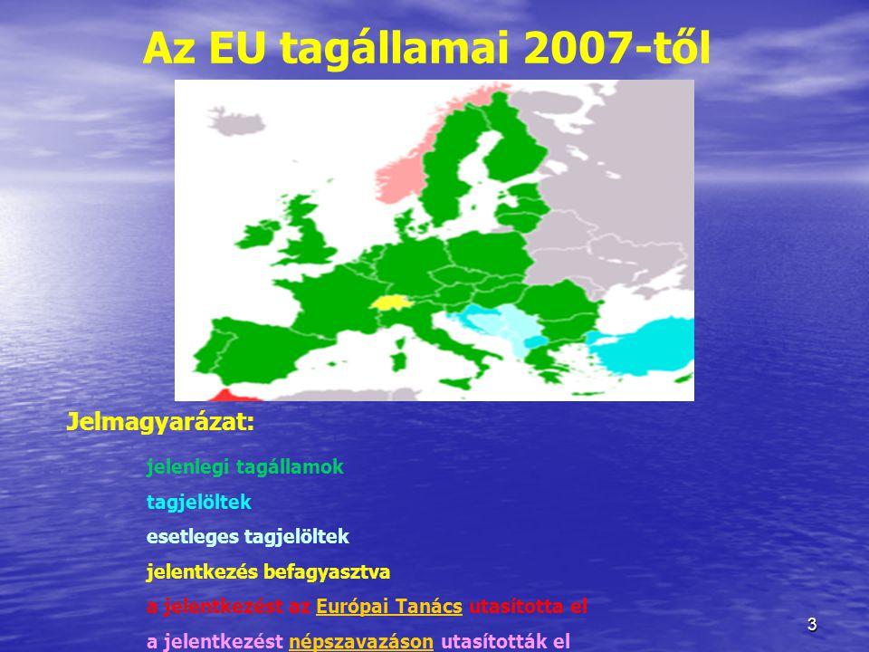 3 Jelmagyarázat: jelenlegi tagállamok tagjelöltek esetleges tagjelöltek jelentkezés befagyasztva a jelentkezést az Európai Tanács utasította elEurópai Tanács a jelentkezést népszavazáson utasították elnépszavazáson Az EU tagállamai 2007-től