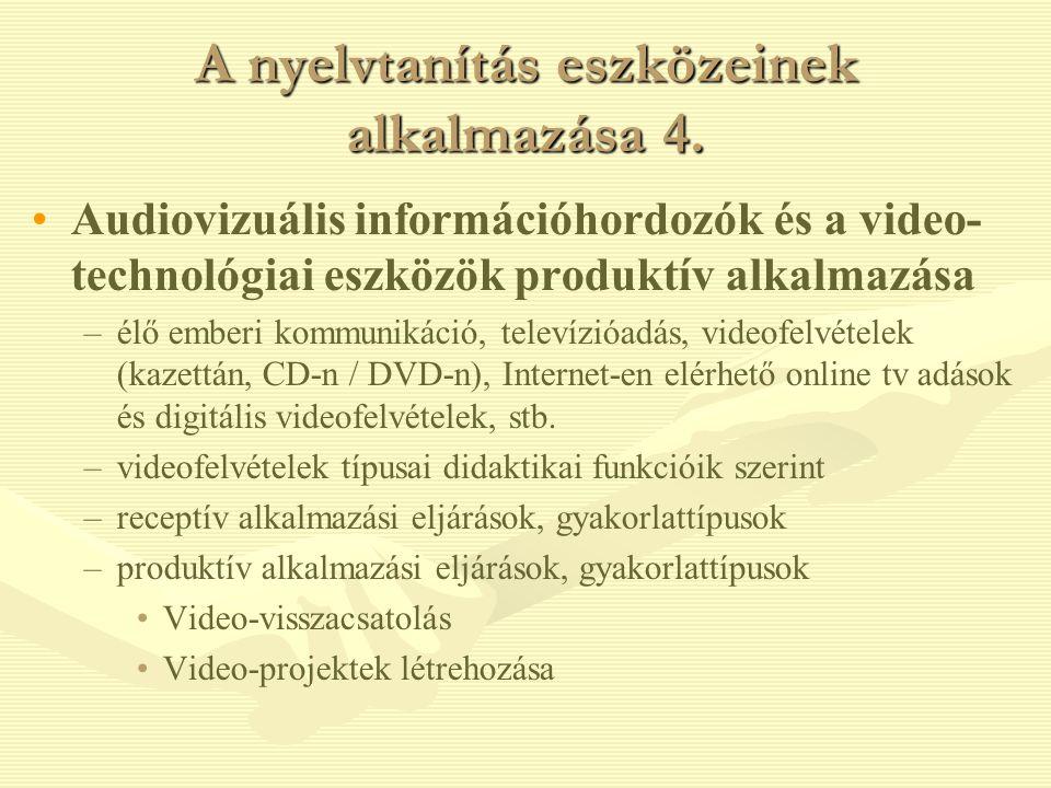 A nyelvtanítás eszközeinek alkalmazása 4. Audiovizuális információhordozók és a video- technológiai eszközök produktív alkalmazása – –élő emberi kommu
