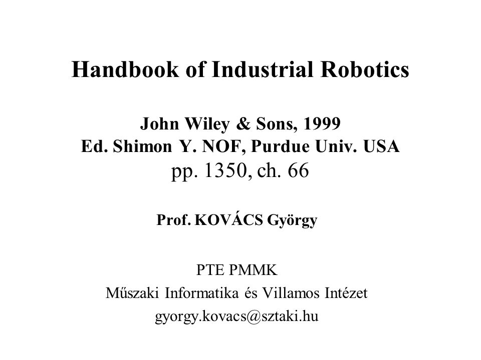 Handbook of Industrial Robotics John Wiley & Sons, 1999 Ed.