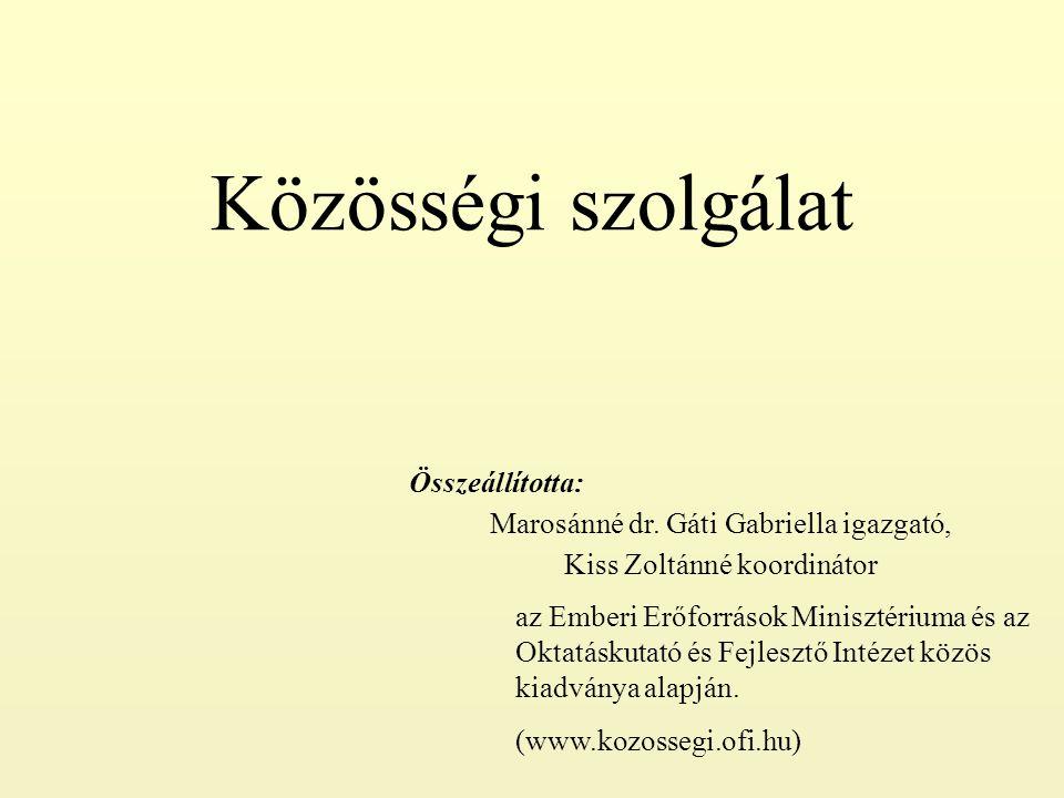 Közösségi szolgálat Összeállította: Marosánné dr.