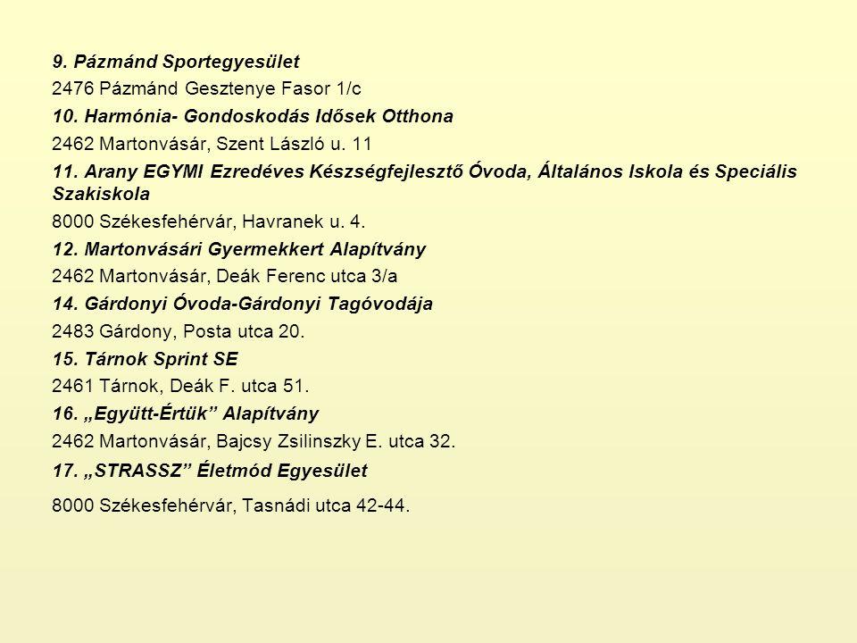 9.Pázmánd Sportegyesület 2476 Pázmánd Gesztenye Fasor 1/c 10.